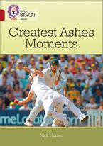 Greatest Ashes Moments: Band 14/Ruby (Collins Big Cat) Paperback  by Nick Hunter