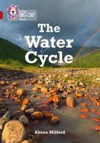 The Water Cycle: Band 14/Ruby (Collins Big Cat) Paperback  by Alison Milford