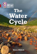 The Water Cycle: Band 14/Ruby (Collins Big Cat)