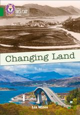 Changing Land: Band 15/Emerald (Collins Big Cat)