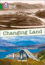 Changing Land: Band 15/Emerald (Collins Big Cat)