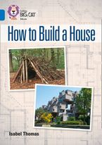 How to Build a House: Band 16/Sapphire (Collins Big Cat) Paperback  by Isabel Thomas