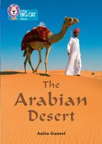 The Arabian Desert: Band 16/Sapphire (Collins Big Cat) Paperback  by Anita Ganeri