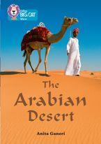 The Arabian Desert: Band 16/Sapphire (Collins Big Cat) Paperback  by Anita Ganeri