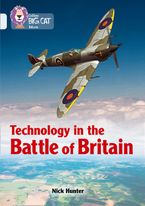 Technology in the Battle of Britain: Band 17/Diamond (Collins Big Cat) Paperback  by Nick Hunter