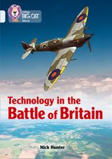 Technology in the Battle of Britain: Band 17/Diamond (Collins Big Cat)