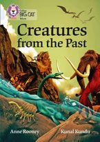 Creatures from the Past: Band 17/Diamond (Collins Big Cat) Paperback  by Anne Rooney