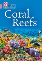 Coral Reefs: Band 18/Pearl (Collins Big Cat) Paperback  by Moira Butterfield