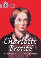 Charlotte Bronte: Band 18/Pearl (Collins Big Cat) Paperback  by Harriet Castor