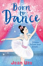 Born to Dance (Dance Trilogy, Book 1) Paperback  by Jean Ure