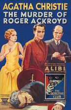 The Murder of Roger Ackroyd [90th Anniversary Edition] - Agatha Christie