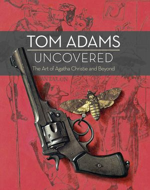 Tom Adams Uncovered: The Art of Agatha Christie and Beyond book image