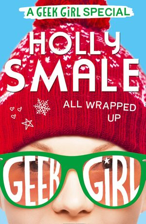 All Wrapped Up (Geek Girl Special, Book 1) book image