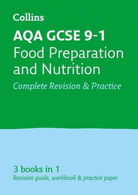 GCSE Food Preparation and Nutrition Grade 9-1 AQA Complete Practice and Revision Guide with free online Q&A flashcard download (Collins GCSE 9-1 Revision)