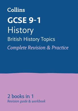 Grade 9-1 History (British) All-in-One Complete Revision and Practice (with free flashcard download) (Collins GCSE 9-1 Revision)