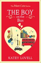 The Boy on the Bus: A Short Story (The Meet Cute) eBook DGO by Katey Lovell