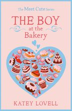 The Boy at the Bakery: A Short Story (The Meet Cute) eBook DGO by Katey Lovell