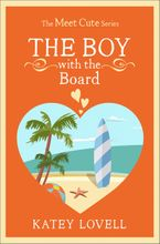 The Boy with the Board: A Short Story (The Meet Cute) eBook DGO by Katey Lovell