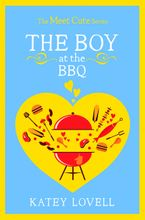 The Boy at the BBQ: A Short Story (The Meet Cute) eBook DGO by Katey Lovell