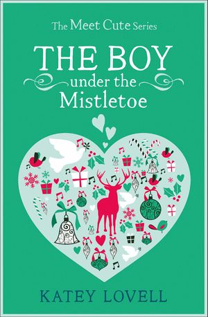 The Boy Under the Mistletoe: A Short Story (The Meet Cute) book image