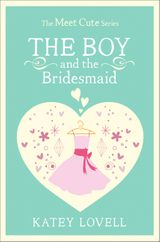 The Boy and the Bridesmaid: A Short Story (The Meet Cute)
