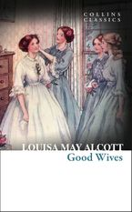 Good Wives (Collins Classics) Paperback  by Louisa May Alcott