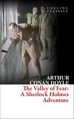 The Valley of Fear (Collins Classics) Paperback  by Arthur Conan Doyle