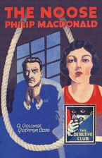 The Noose (Detective Club Crime Classics) Hardcover  by Philip MacDonald