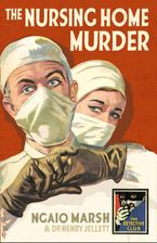 The Nursing Home Murder (Detective Club Crime Classics) Hardcover  by Ngaio Marsh