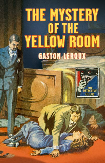 the mystery of the yellow room detective club crime classics