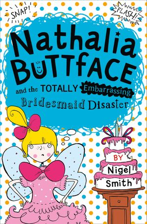 Nathalia Buttface and the Totally Embarrassing Bridesmaid Disaster (Nathalia Buttface) book image