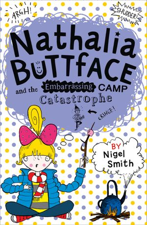 Nathalia Buttface and the Embarrassing Camp Catastrophe (Nathalia Buttface) book image