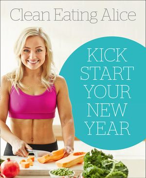 Sampler: Clean Eating Alice: Kick Start Your New Year book image
