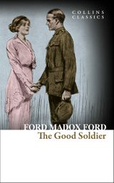 The Good Soldier: A Tale of Passion (Collins Classics)