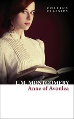 Anne of Avonlea (Collins Classics) eBook  by Lucy Maud Montgomery
