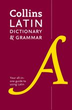 Collins Latin Dictionary and Grammar: Your all-in-one guide to Latin Paperback  by Collins Dictionaries
