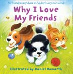 Why I Love My Friends eBook  by Daniel Howarth