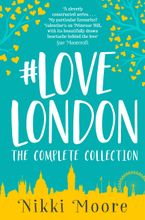 The Complete #LoveLondon Collection (Love London Series) Paperback  by Nikki Moore