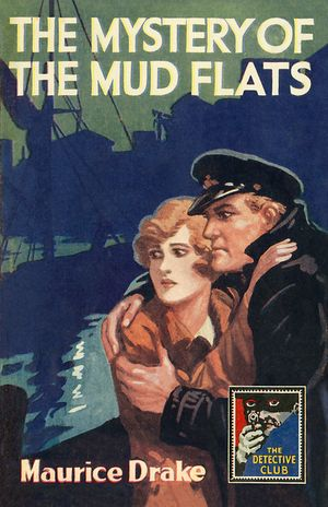 The Mystery of the Mud Flats (Detective Club Crime Classics) book image