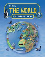 The World (Collins Fascinating Facts) Paperback  by Collins
