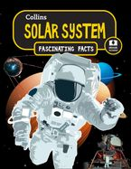 Solar System (Collins Fascinating Facts) Paperback  by Collins Kids