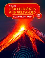 Earthquakes and Volcanoes (Collins Fascinating Facts)