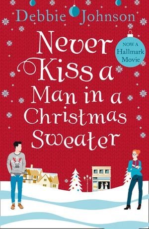 Never Kiss a Man in a Christmas Sweater book image