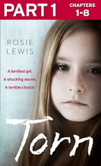 Torn: Part 1 of 3: A terrified girl. A shocking secret. A terrible choice. eBook  by Rosie Lewis