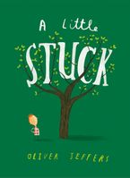 A Little Stuck Board book  by Oliver Jeffers