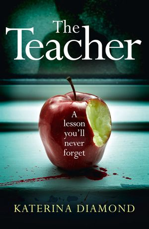 The Teacher: A shocking and compelling new crime thriller – NOT for the faint-hearted! book image