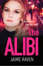 The Alibi: The most gripping thriller you'll read this year - Jaime Raven