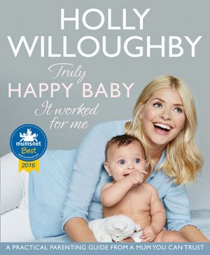 Truly Happy Baby ... It Worked for Me: A practical parenting guide from a mum you can trust book image