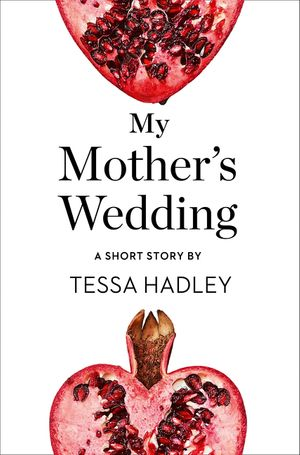 My Mother's Wedding: A Short Story from the collection, Reader, I Married Him book image
