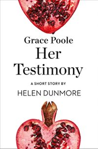 grace-poole-her-testimony-a-short-story-from-the-collection-reader-i-married-him